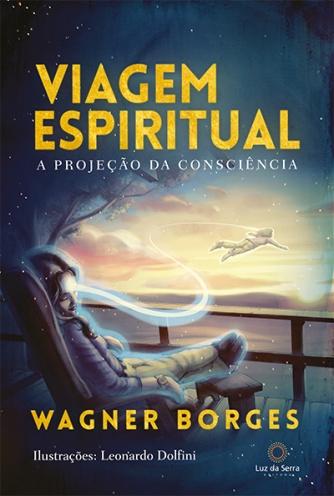 Livro Viagem Espiritual - A Projeção da Consciência